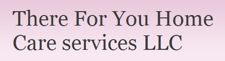 There For You Home Care Services - Waterbury, CT